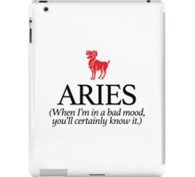 Hilarious 'Aries: When I'm in a bad mood you'll certainly know about it' Horoscope T-Shirt and Accessories iPad Case/Skin