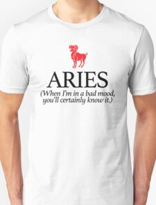 Hilarious 'Aries: When I'm in a bad mood you'll certainly know about it' Horoscope T-Shirt and Accessories T-Shirt