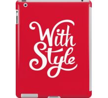With Style! Cool and Trendy Typography Design iPad Case/Skin