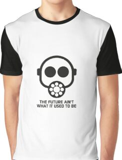 The future ain't what it used to be Graphic T-Shirt