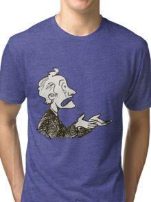 may be dunno Tri-blend T-Shirt