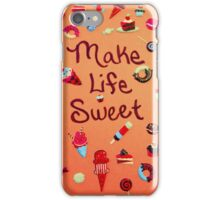 Make Life Sweet iPhone Case/Skin