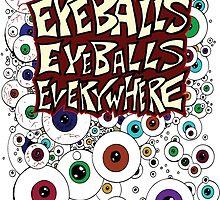 Eyeballs Eyeballs Everywhere! by Brian Belanger