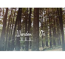 Wander On Photographic Print