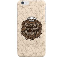 Bearded for Your Pleasure iPhone Case/Skin