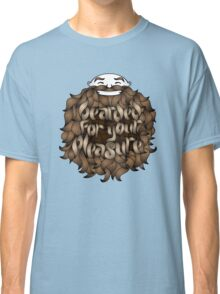 Bearded for Your Pleasure Classic T-Shirt