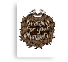 Bearded for Your Pleasure Canvas Print