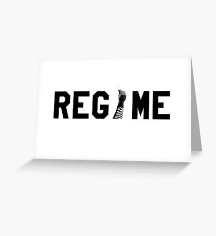 Regime Greeting Card