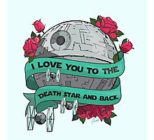 I Love You To The Death Star And Back Photographic Print