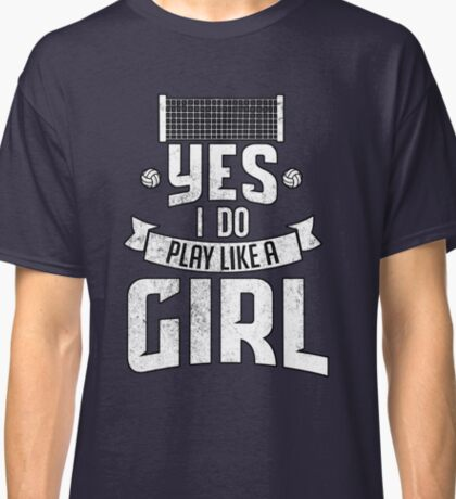 Play Like A Girl, Volleyball Classic T-Shirt