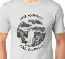 Lose yourself, find yourself Unisex T-Shirt