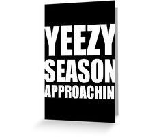 Yeezy Season Approachin' - Kanye West Greeting Card