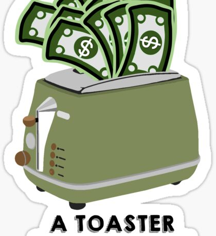 A toaster full of cash Sticker