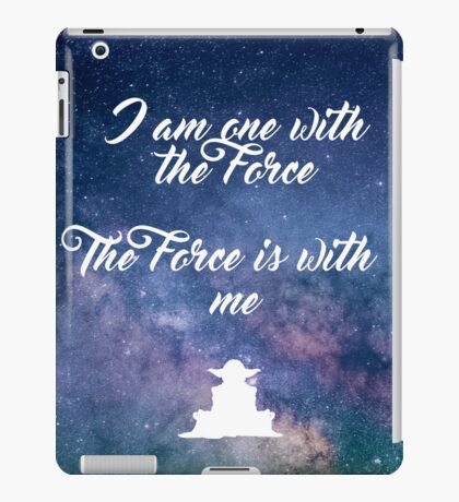 I am one with the Force iPad Case/Skin
