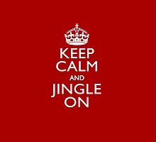 Keep Calm and Jingle on by Garaga