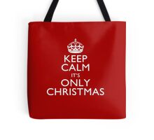 Keep Calm It's Only Christmas Tote Bag