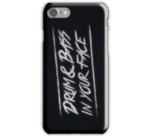 Drum & Bass In Your Face! iPhone Case/Skin