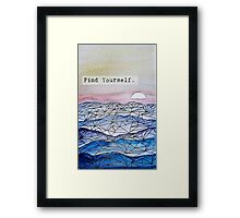 Find Yourself. Framed Print