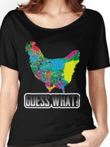 Guess What? Chicken Butt Funny Humorous Graphic T-Shirt Women's Relaxed Fit T-Shirt