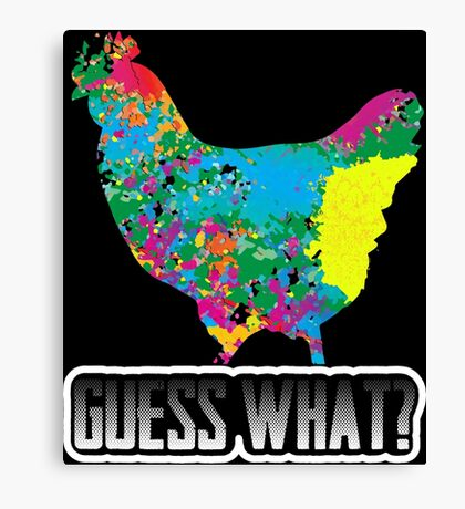 Guess What? Chicken Butt Funny Humorous Graphic T-Shirt Canvas Print