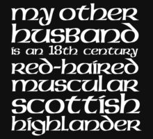 My Other Husband is a Scottish Highlander by Albany Retro