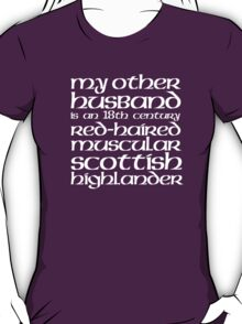 My Other Husband is a Scottish Highlander T-Shirt