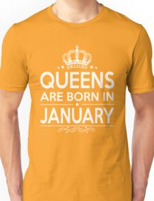 QUEEN ARE BORN IN JANUARY Unisex T-Shirt