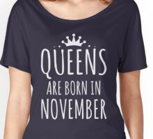 QUEEN ARE BORN IN NOVEMBER Women's Relaxed Fit T-Shirt