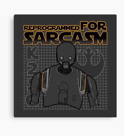 Reprogrammed for sarcasm Canvas Print