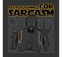 Reprogrammed for sarcasm Photographic Print
