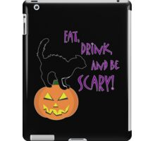 Eat, Drink, and be Scary! iPad Case/Skin
