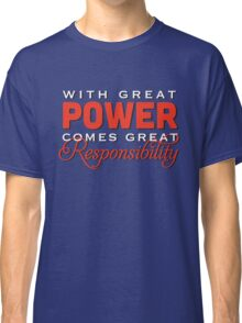 With great power... Classic T-Shirt