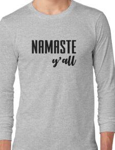 namaste y'all Long Sleeve T-Shirt