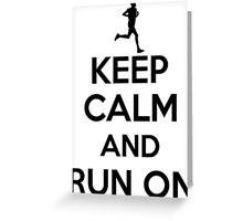 Keep Calm And Run On- cross country running Greeting Card