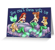 You can't swim with us Greeting Card