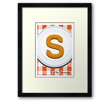 S is for Sausage Framed Print
