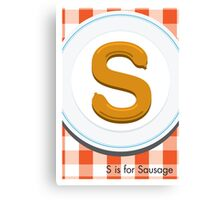S is for Sausage Canvas Print
