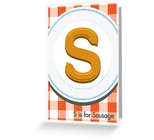 S is for Sausage Greeting Card