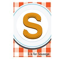 S is for Sausage Photographic Print