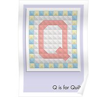 Q is for Quilt Poster