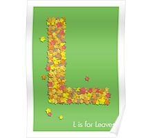 L is for Leaves Poster