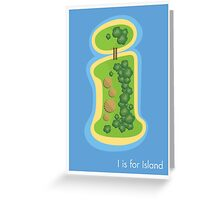I is for Island Greeting Card