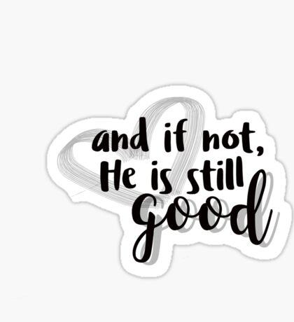 He is Good Sticker