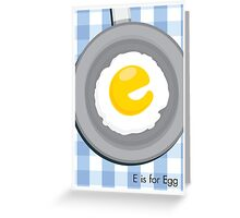 E is for Egg Greeting Card