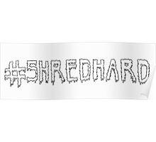 ShredHard Poster