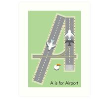 A is for Airport Art Print