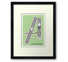 A is for Airport Framed Print