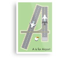 A is for Airport Metal Print