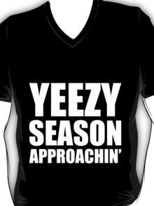 Yeezy Season Approachin' - Kanye West T-Shirt
