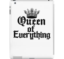 Queen of Everything Queen of the World Ruler of the Universe iPad Case/Skin